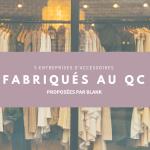 5 entreprises d'accessoires fabriqués au Québec
