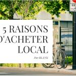 5 bonnes raisons d'acheter local